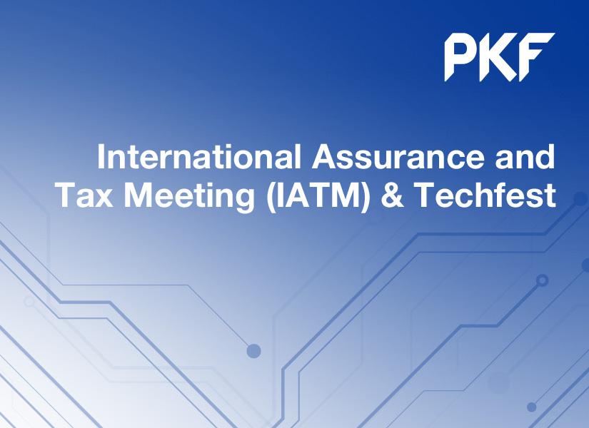 PKF's International Assurance and Tax Meeting + TechFest Gala Roundtable